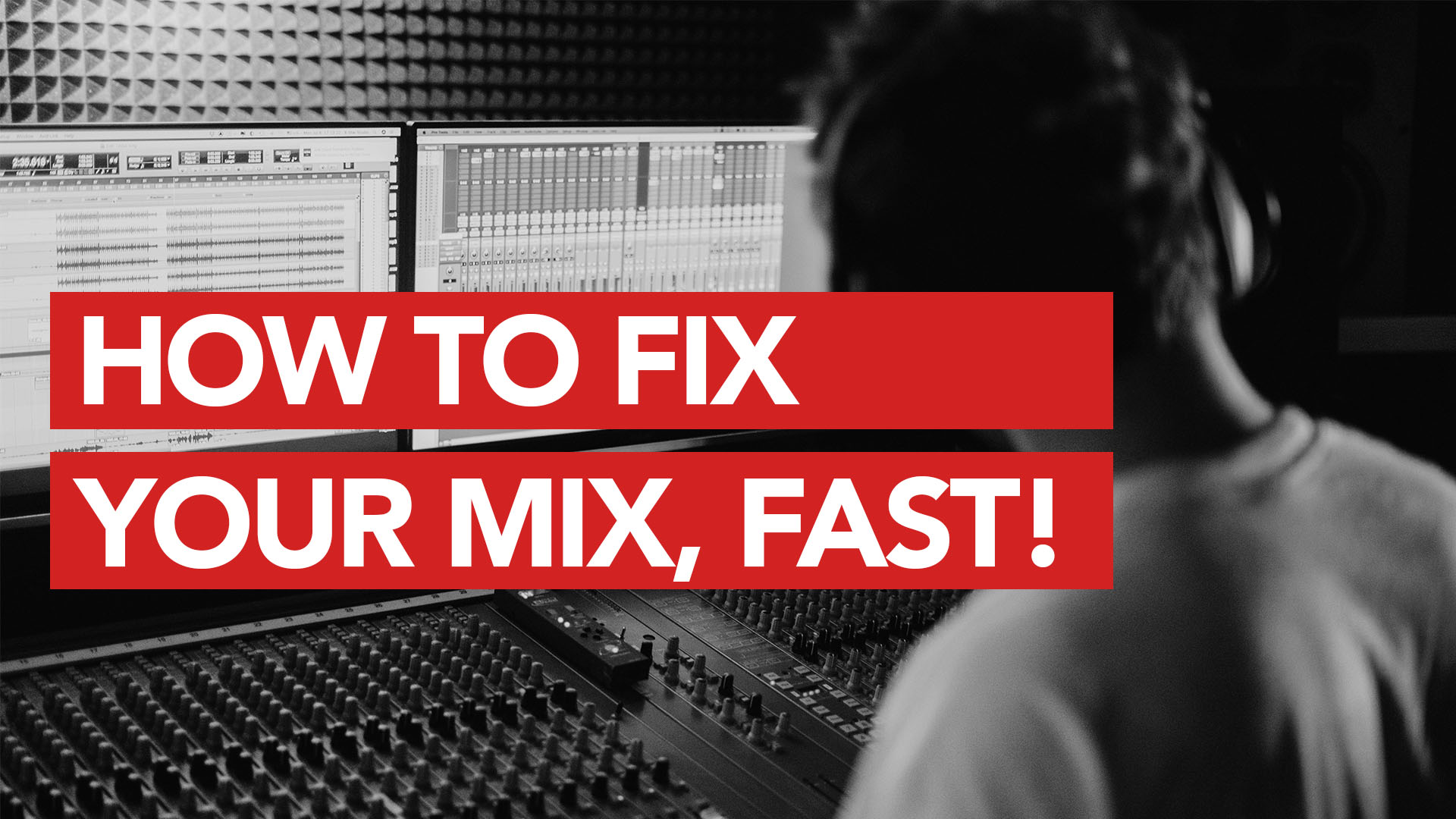 How to Fix Your Mix, Fast!