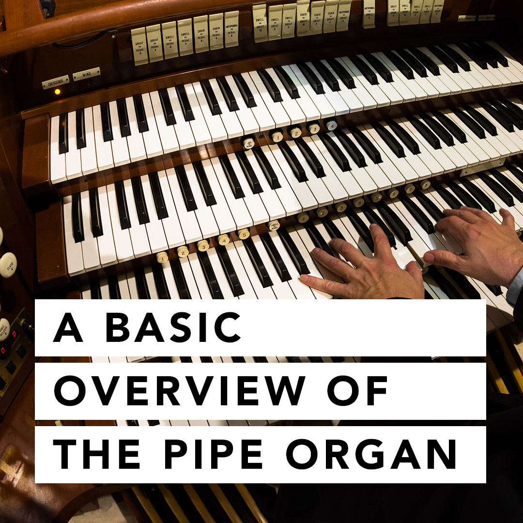 A Basic Overview Of The Pipe Organ